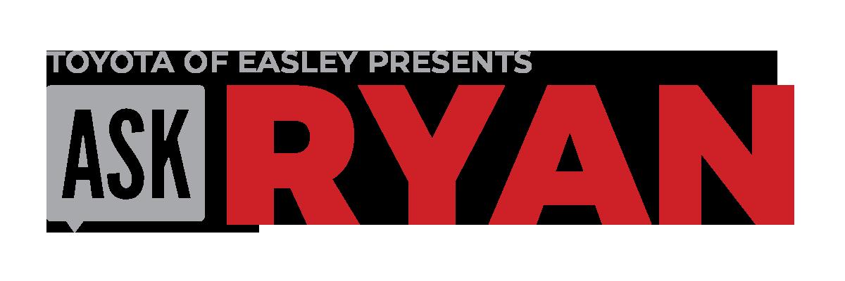 Toyota of Easley Presents Ask Ryan